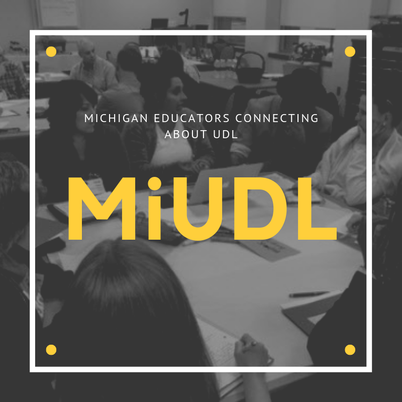 "image of educators talking at table and text ""Michigan Educators Connecting about UDL. MiUDL"""