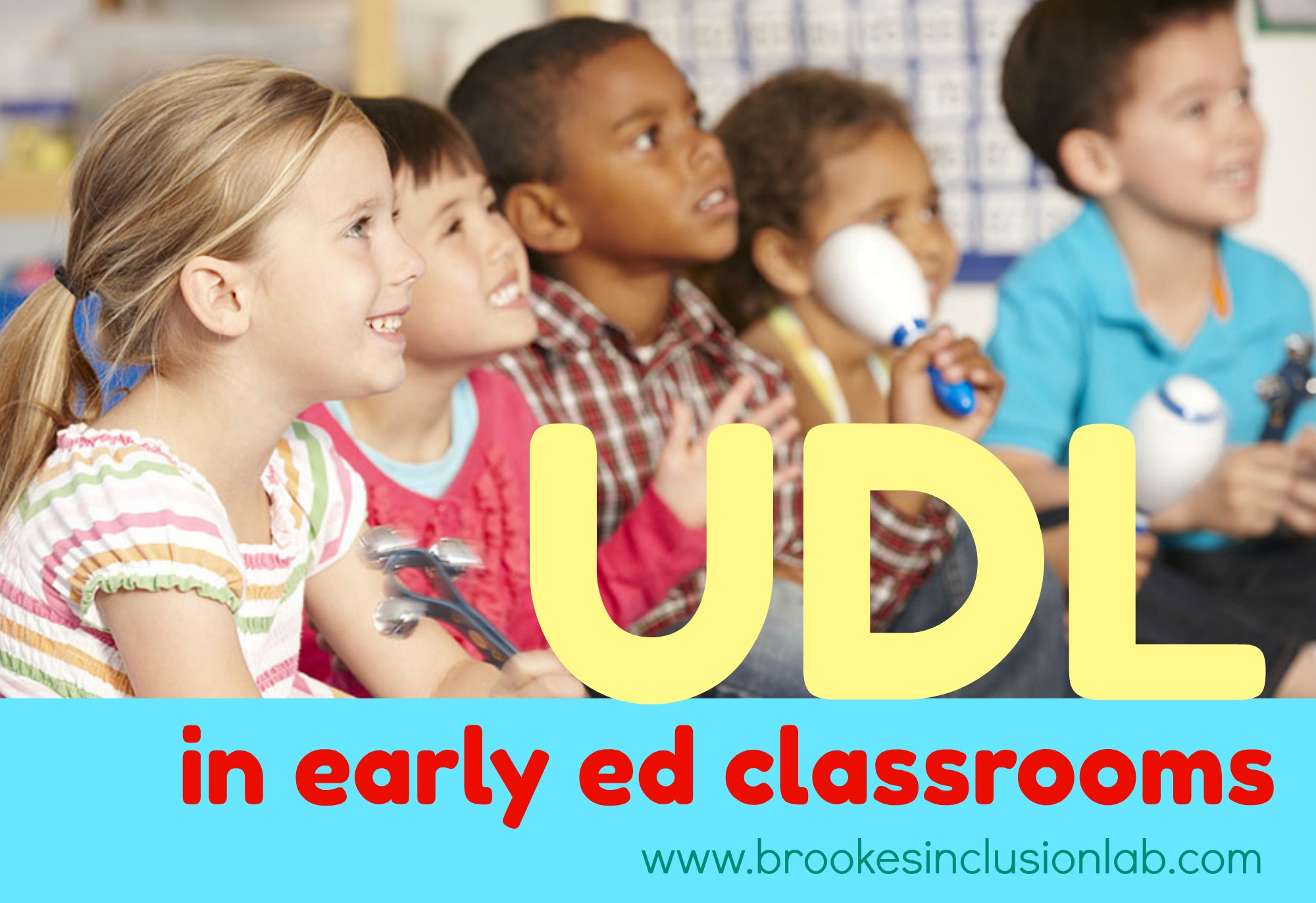 photo of young children sitting down and looking upward with the words UDL in early ed classrooms over the photo