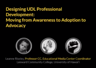 Designing UDL Professional Development: Moving from Awareness to Adoption to Advocacy