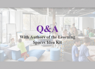 Q&A With Authors of the Learning  Spaces Idea Kit